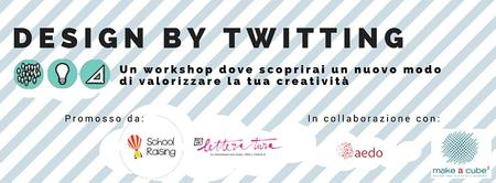 Workshop Design by Twitting | Usa la tua creatività...