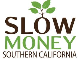 Slow Money SoCal Inland Empire Gathering