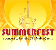 Summerfest! - a concert to benefit The NobleTeens