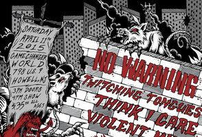 No Warning w/ Twitching Tongues, Think I Care, Violent...