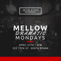 Mellow Dramatic Mondays Open Mic Night - #SipandSing