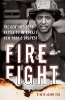 "Book Talk: Ginger Adams Otis, ""Firefight: The..."