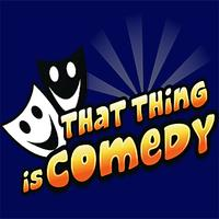 That Thing is Comedy: in Kings Cross