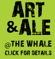 Art & Ale at the Whale (April 29 - Thompson)