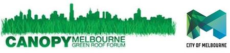 Canopy: Melbourne's Green Roof Forum - International...