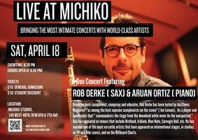 Live@ Michiko: Rob Derke (Saxophone) & Aruan Ortiz (...