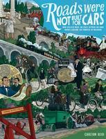 Carlton Reid: Roads Were Not Built for Cars