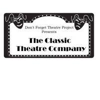Don't Forget Theatre and The Classic Theatre Company