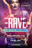 The Rave 2015: The Glow in The Dark Party Saturday @...