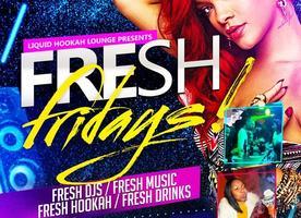 FRESH FRIDAYS >> FREE ADMISSION ALL NIGHT!!