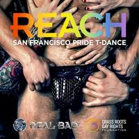 REAL BAD presents REACH San Francisco Pride T-Dance
