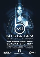 MISTAJAM - BANK HOLIDAY SUNDAY SOCIAL