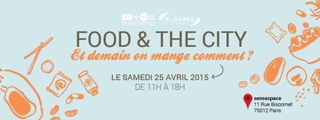 Repas @ FOOD & THE CITY: et demain, on mange comment?