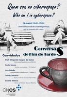 """Conversas de Fim de Tarde - """"Quem sou no Ciberespaço"""""""