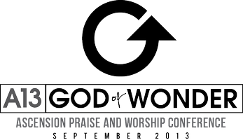 Ascension Praise and Worship Conference 2013 | God of Wonder