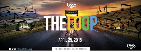 The Indie Film Loop - Filmmakers & Composers Theme