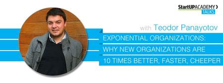 StartUP Talk: Exponential Organizations - Why new...