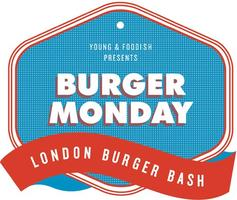 BurgerMonday #LondonBurgerBash - 7/8 April