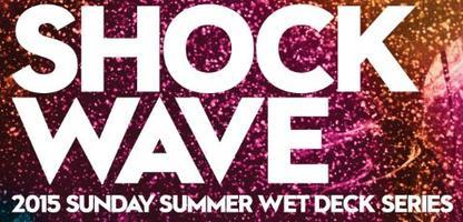 Shock Wave - 2015 W Austin WET Deck Series