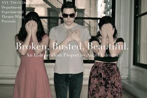 Broken, Busted, Beautiful.