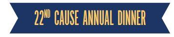 """CAUSE 22nd Annual Dinner """"Courage to Lead"""""""