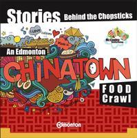 Stories Behind the Chopsticks - Yeg Chinatown Food...
