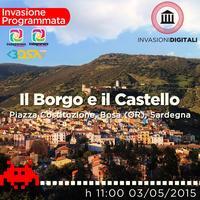 Invasione Digitale al Borgo e al Castello di Bosa