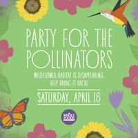 Party for the Pollinators! Free Event!