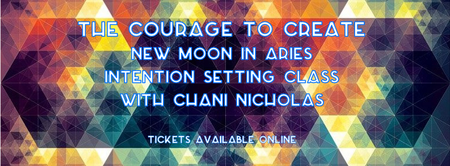 The Courage to Create: New Moon in Aries Intention...