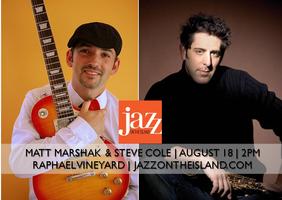 Jazz in the Vineyards: MATT MARSHAK-STEVE COLE