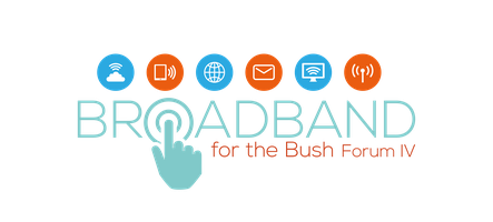 Broadband for the Bush Forum IV