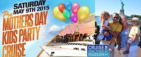 The Kids Cruise Party Pre Mother's Day Edition NYC -...