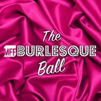 The MFF Burlesque Ball