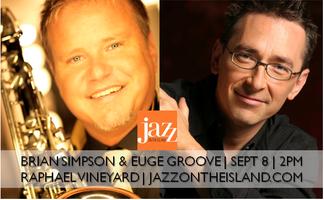 Jazz in the Vineyards: BRIAN SIMPSON - EUGE GROOVE