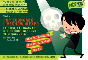 Pop Economix Liveshow @Expo: crisi finanza cibo come...