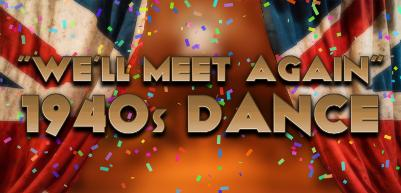 """""""We'll Meet Again"""" Dance"""