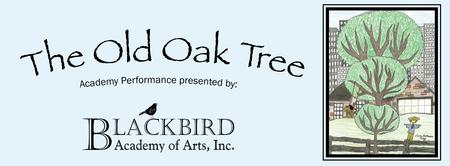 The Old Oak Tree presented by Blackbird Academy
