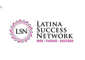 """Latina Success Network (LSN) - """"Create An Attention..."""