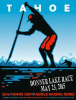 2015 Tahoe Cup Paddle Racing Series  #1 DONNER LAKE