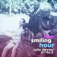 "Julie Dexter & thehc3 ""The Smiling Hour"" Album Release"