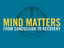 Mind Matters: From Concussion to Recovery