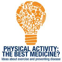 Physical Activity: The best medicine?  Ideas about...