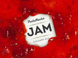 PechaKucha Night Calgary #23: Jam