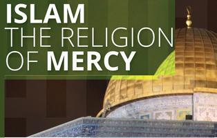 Islam The Religion Of Mercy