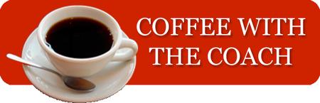COFFEE WITH THE COACH - BOSTON/WESTBOROUGH