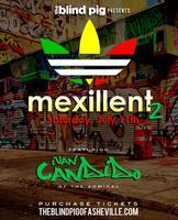 Blind Pig presents: 'Mexillent 2' featuring Chef Ivan...