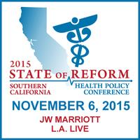 2015 Southern California State of Reform Health Policy...