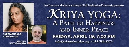 KRIYA YOGA: A Path to Happiness and Inner Peace