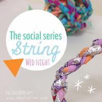 The Social Series: String-Making!