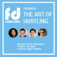 Founders Drinks Malaysia: The Art of Hustling